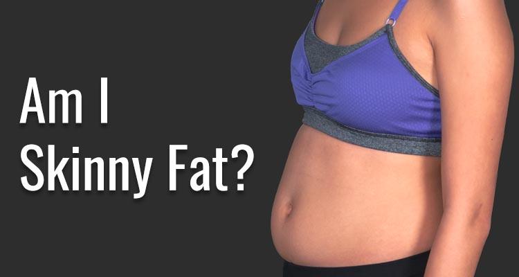 Am I Skinny Fat?